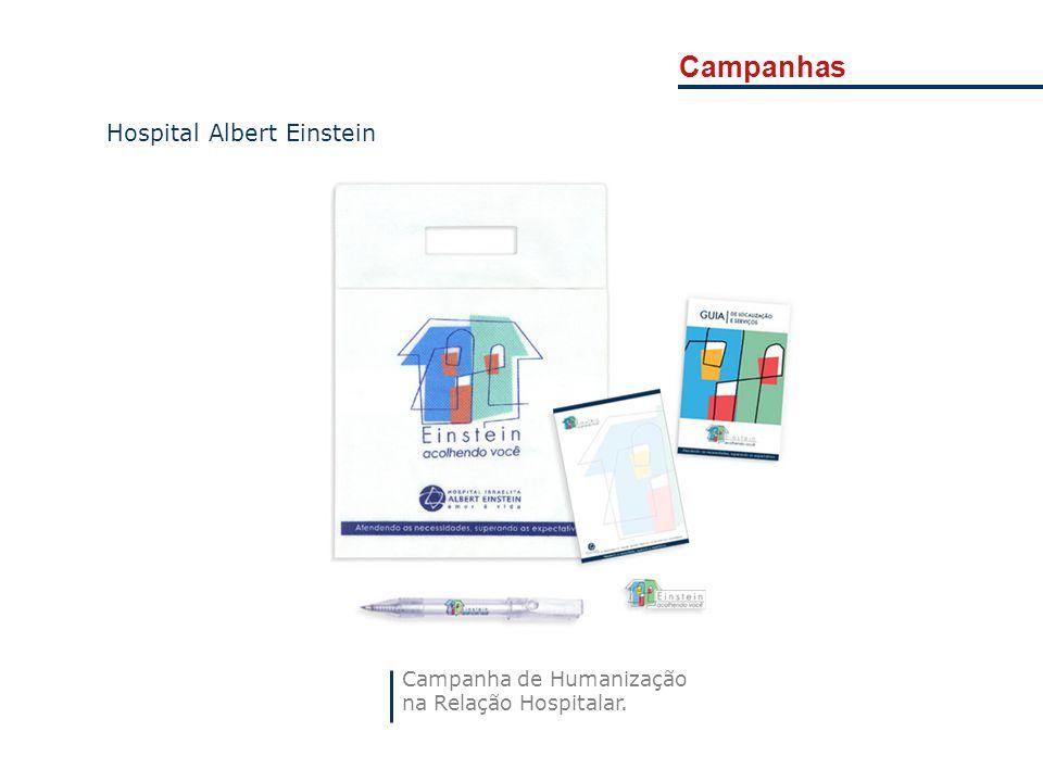 Campanhas Campanha de Humanização na Relação Hospitalar. Hospital Albert Einstein