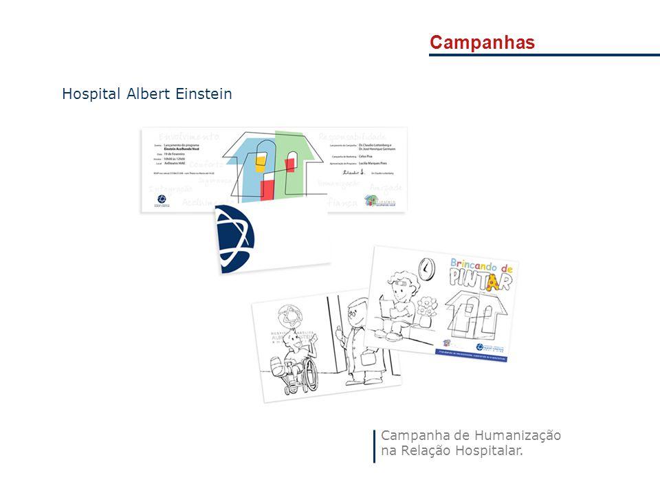 Campanhas Hospital Albert Einstein Campanha de Humanização na Relação Hospitalar.
