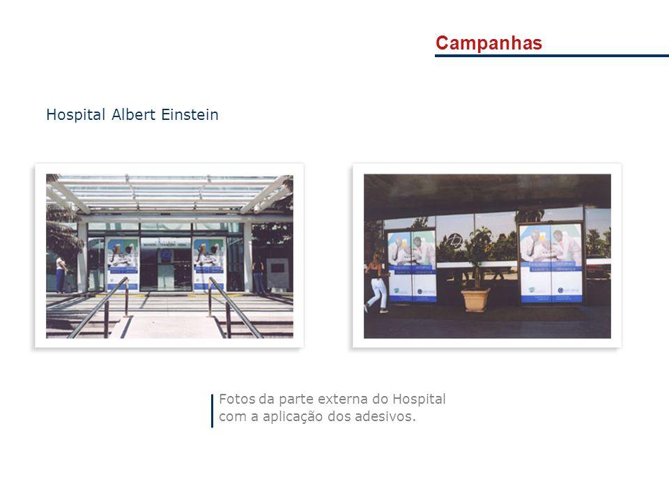 Campanhas Fotos da parte externa do Hospital com a aplicação dos adesivos. Hospital Albert Einstein