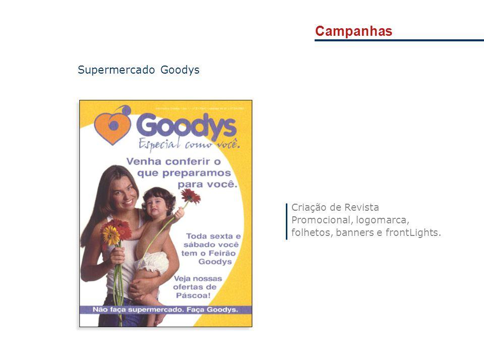 Campanhas Criação de Revista Promocional, logomarca, folhetos, banners e frontLights. Supermercado Goodys