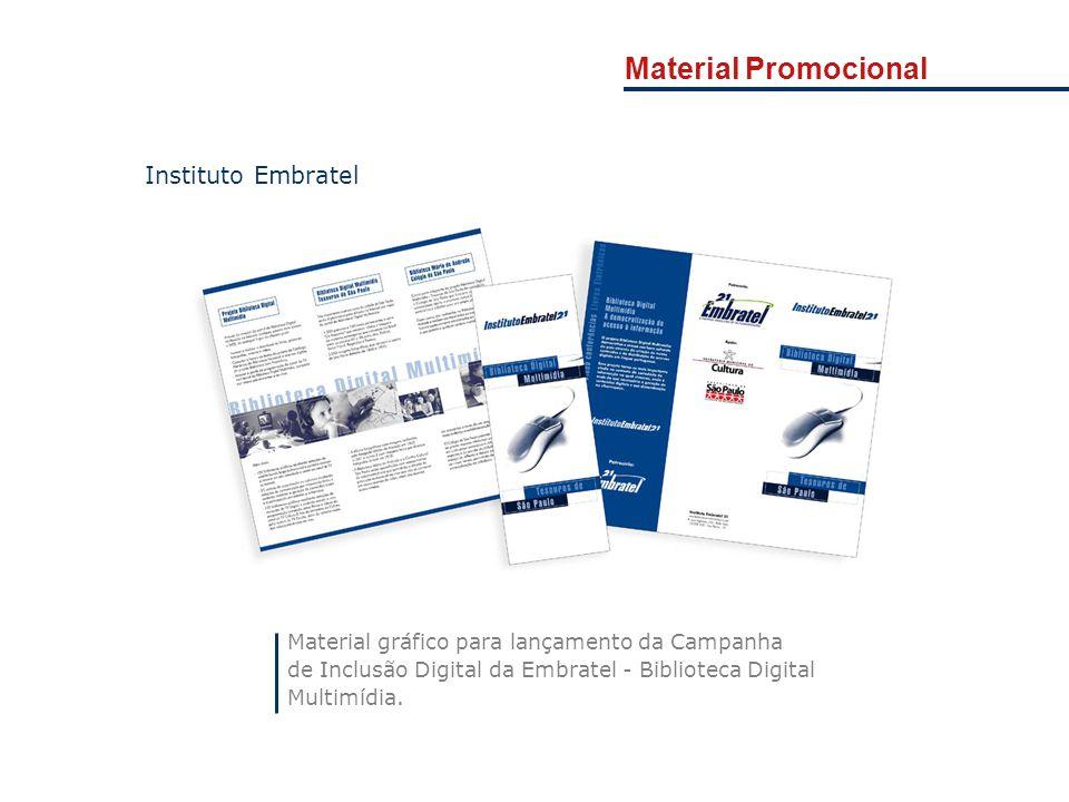 Material gráfico para lançamento da Campanha de Inclusão Digital da Embratel - Biblioteca Digital Multimídia. Instituto Embratel Material Promocional