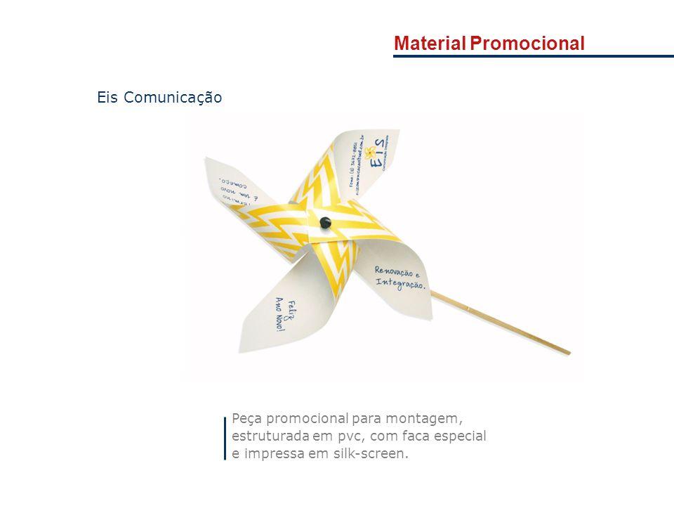 Material Promocional Peça promocional para montagem, estruturada em pvc, com faca especial e impressa em silk-screen. Eis Comunicação