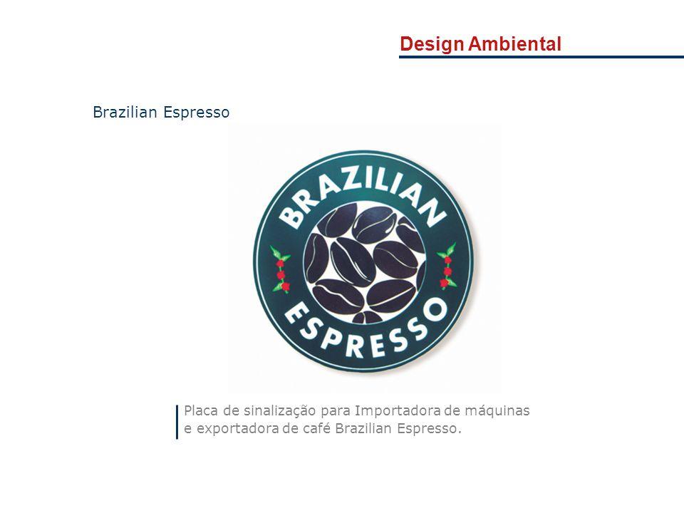 Design Ambiental Placa de sinalização para Importadora de máquinas e exportadora de café Brazilian Espresso. Brazilian Espresso