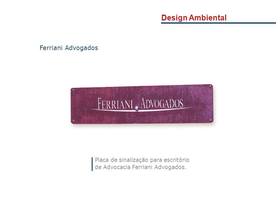 Design Ambiental Placa de sinalização para escritório de Advocacia Ferriani Advogados. Ferriani Advogados