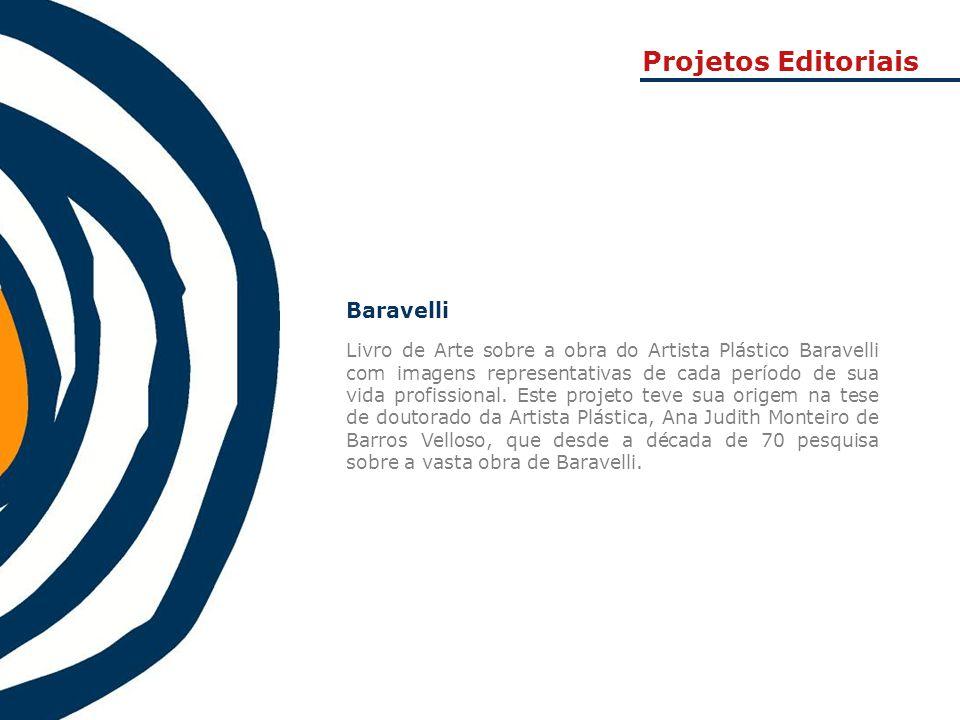 Baravelli Livro de Arte sobre a obra do Artista Plástico Baravelli com imagens representativas de cada período de sua vida profissional. Este projeto