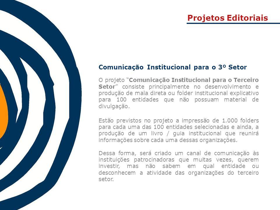 """Comunicação Institucional para o 3º Setor O projeto """"Comunicação Institucional para o Terceiro Setor"""" consiste principalmente no desenvolvimento e pro"""