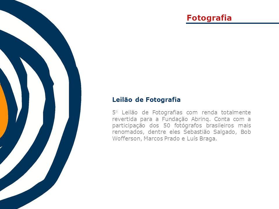 Leilão de Fotografia 5 Leilão de Fotografias com renda totalmente revertida para a Fundação Abrinq. Conta com a participação dos 50 fotógrafos brasil