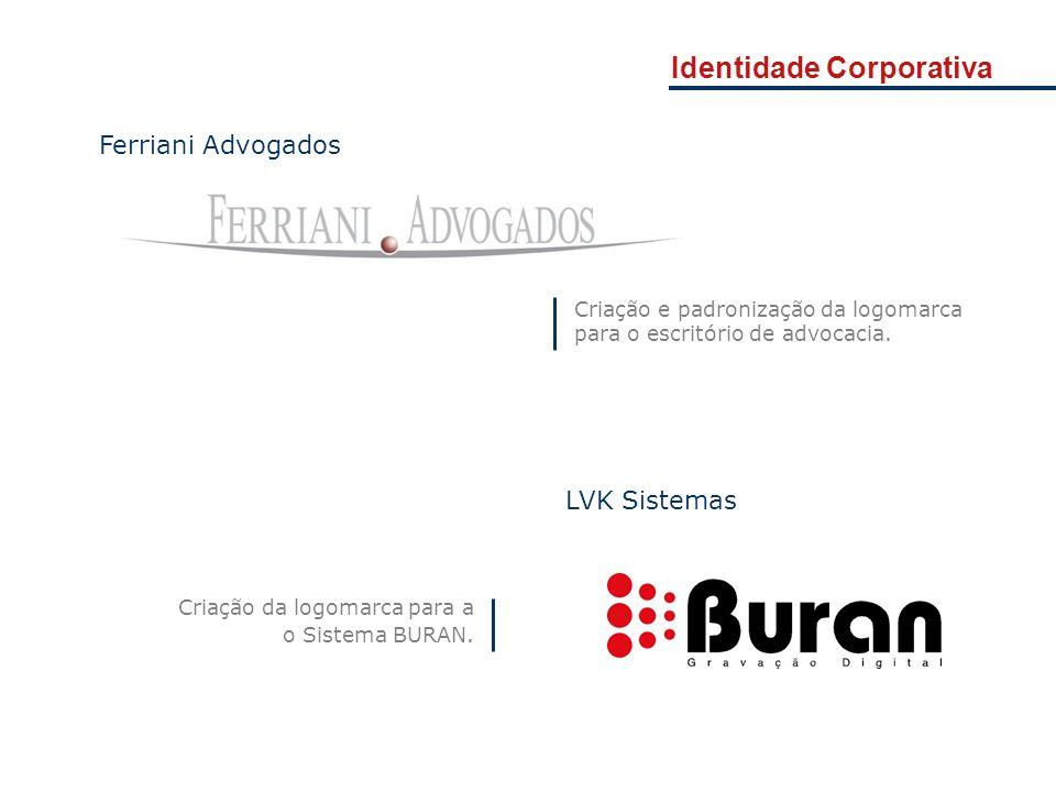 Identidade Corporativa Ferriani Advogados Criação e padronização da logomarca para o escritório de advocacia. Criação da logomarca para a o Sistema BU