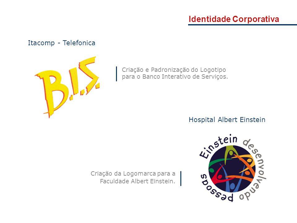 Identidade Corporativa Criação e Padronização do Logotipo para o Banco Interativo de Serviços. Itacomp - Telefonica Criação da Logomarca para a Faculd