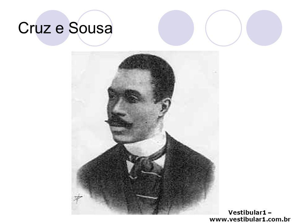Vestibular1 – www.vestibular1.com.br Cruz e Sousa