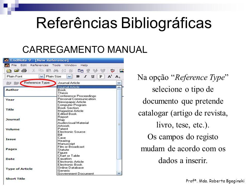 """Na opção """"Reference Type"""" selecione o tipo de documento que pretende catalogar (artigo de revista, livro, tese, etc.). Os campos do registo mudam de a"""