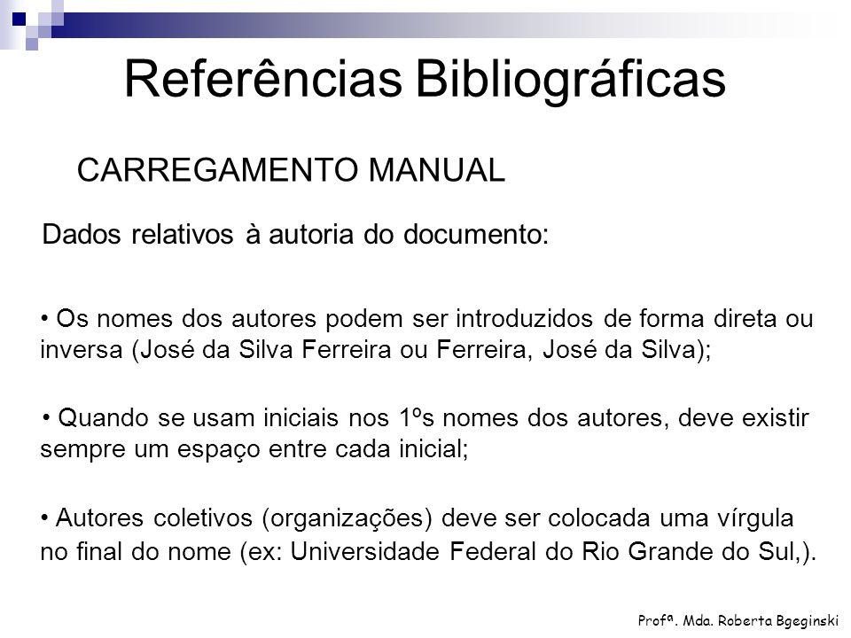 Dados relativos à autoria do documento: Os nomes dos autores podem ser introduzidos de forma direta ou inversa (José da Silva Ferreira ou Ferreira, Jo