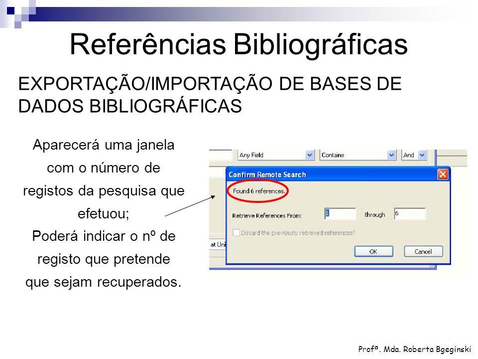 Aparecerá uma janela com o número de registos da pesquisa que efetuou; Poderá indicar o nº de registo que pretende que sejam recuperados. Referências