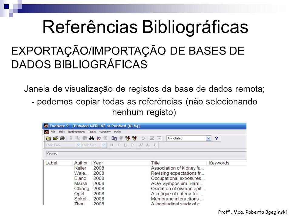 Janela de visualização de registos da base de dados remota; - podemos copiar todas as referências (não selecionando nenhum registo) Referências Biblio
