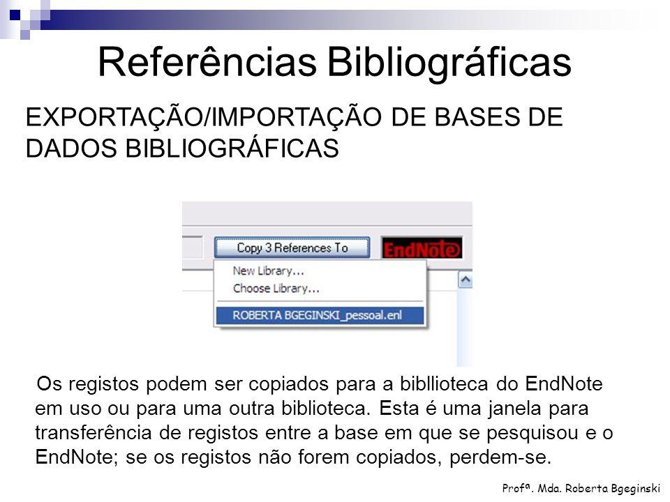 Os registos podem ser copiados para a bibllioteca do EndNote em uso ou para uma outra biblioteca. Esta é uma janela para transferência de registos ent