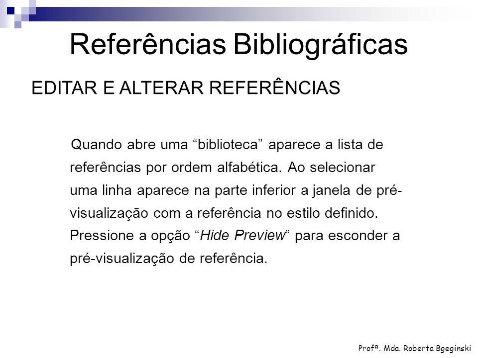 """Quando abre uma """"biblioteca"""" aparece a lista de referências por ordem alfabética. Ao selecionar uma linha aparece na parte inferior a janela de pré- v"""