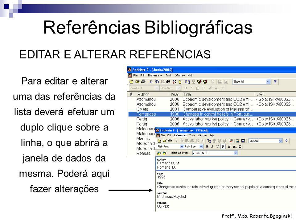Para editar e alterar uma das referências da lista deverá efetuar um duplo clique sobre a linha, o que abrirá a janela de dados da mesma. Poderá aqui