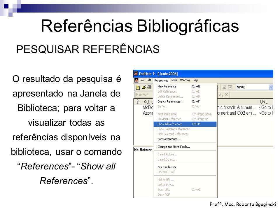 O resultado da pesquisa é apresentado na Janela de Biblioteca; para voltar a visualizar todas as referências disponíveis na biblioteca, usar o comando