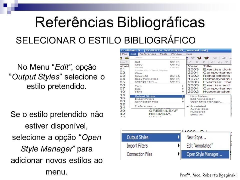 """Se o estilo pretendido não estiver disponível, selecione a opção """"Open Style Manager"""" para adicionar novos estilos ao menu. Profª. Mda. Roberta Bgegin"""