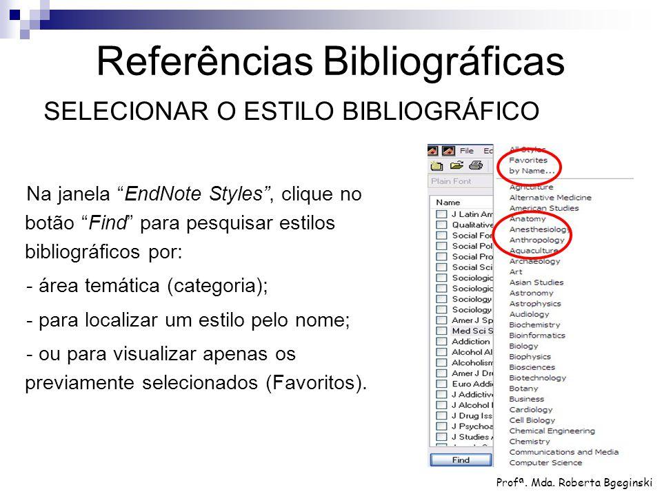 """Na janela """"EndNote Styles"""", clique no botão """"Find"""" para pesquisar estilos bibliográficos por: - área temática (categoria); - para localizar um estilo"""