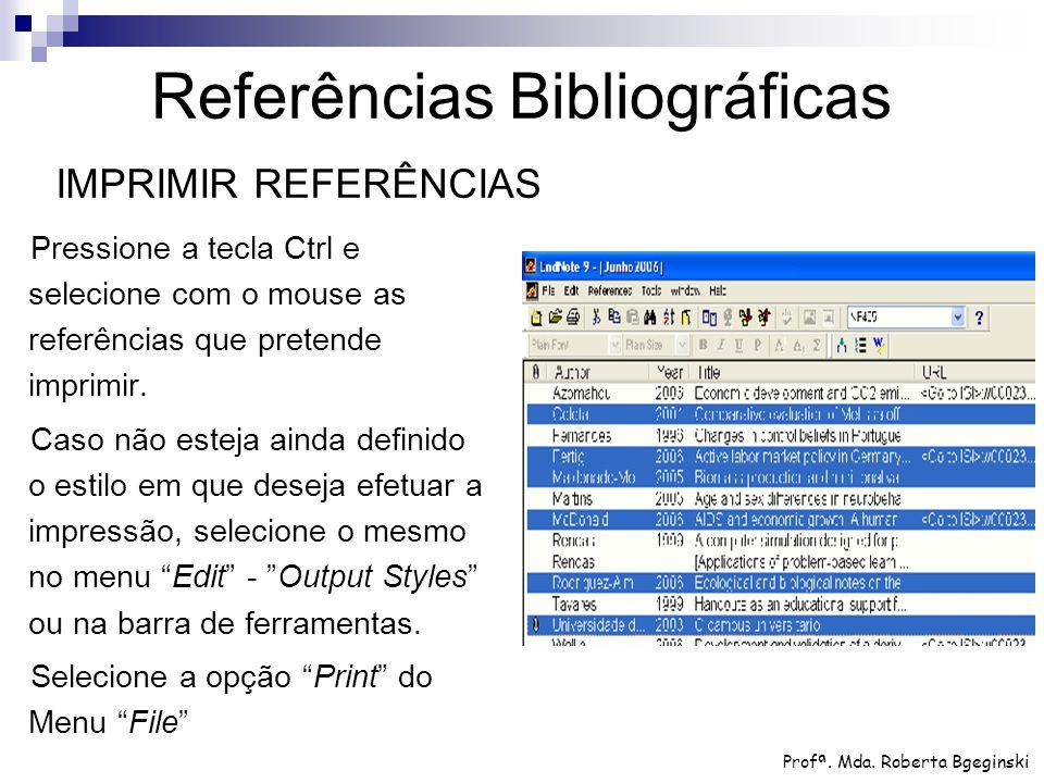 Pressione a tecla Ctrl e selecione com o mouse as referências que pretende imprimir. Caso não esteja ainda definido o estilo em que deseja efetuar a i