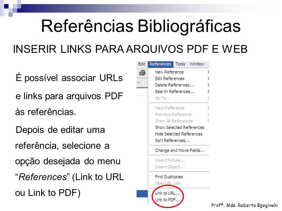 """É possível associar URLs e links para arquivos PDF às referências. Depois de editar uma referência, selecione a opção desejada do menu """"References"""" (L"""