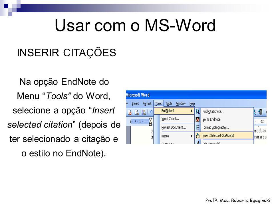 """Na opção EndNote do Menu """"Tools"""" do Word, selecione a opção """"Insert selected citation"""" (depois de ter selecionado a citação e o estilo no EndNote). Us"""