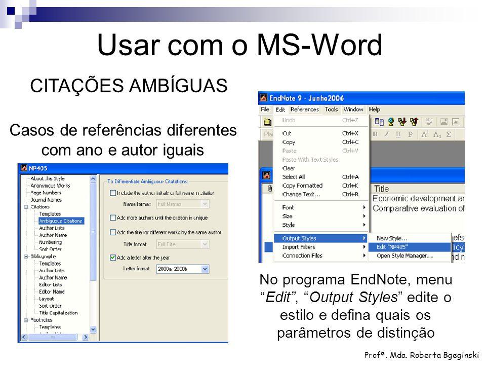 """Casos de referências diferentes com ano e autor iguais No programa EndNote, menu """"Edit"""", """"Output Styles"""" edite o estilo e defina quais os parâmetros d"""
