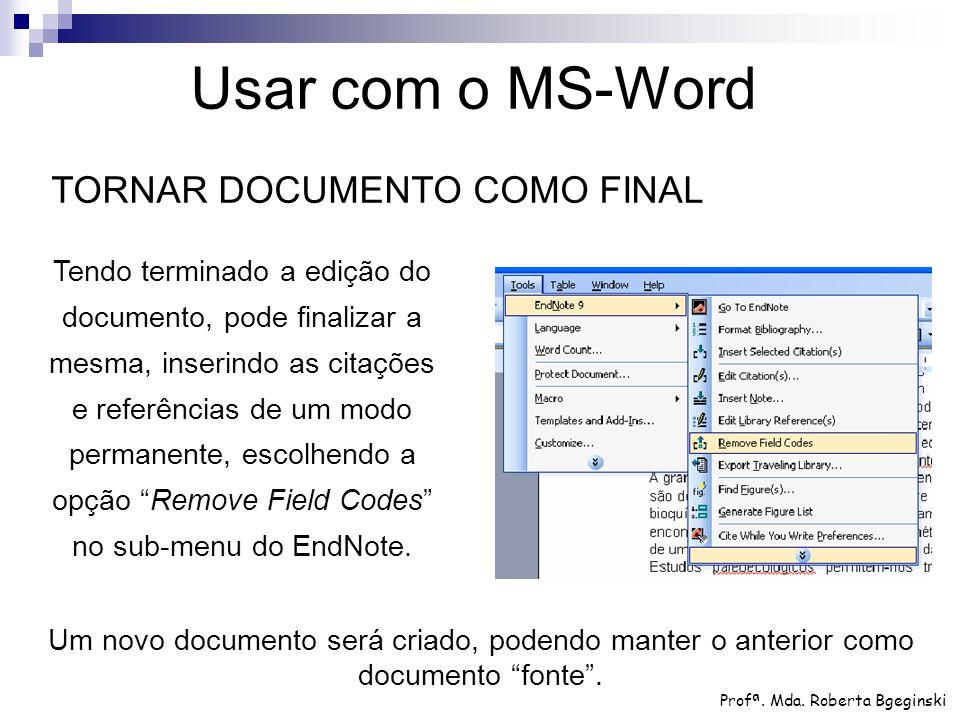 """Um novo documento será criado, podendo manter o anterior como documento """"fonte"""". Usar com o MS-Word Profª. Mda. Roberta Bgeginski TORNAR DOCUMENTO COM"""