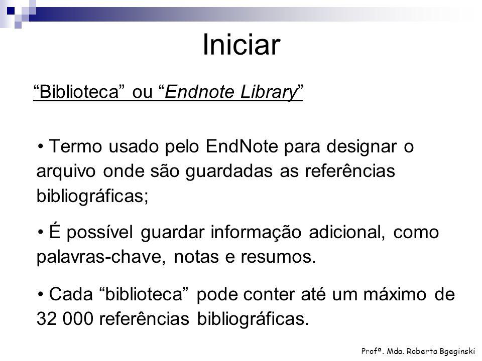 Termo usado pelo EndNote para designar o arquivo onde são guardadas as referências bibliográficas; É possível guardar informação adicional, como palav