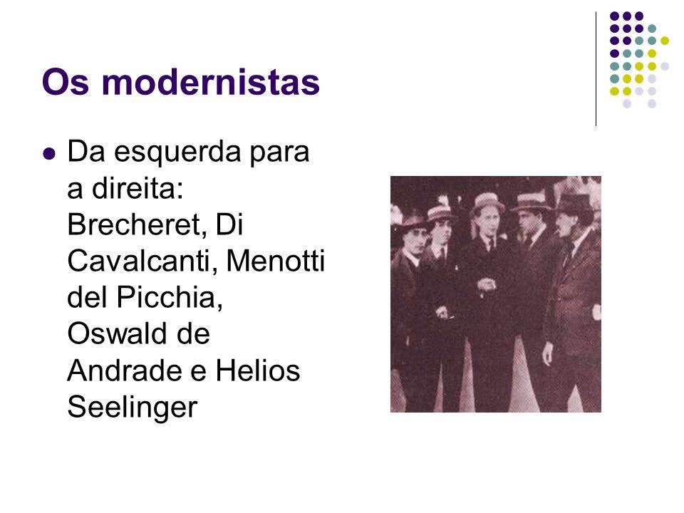 Os modernistas Da esquerda para a direita: Brecheret, Di Cavalcanti, Menotti del Picchia, Oswald de Andrade e Helios Seelinger