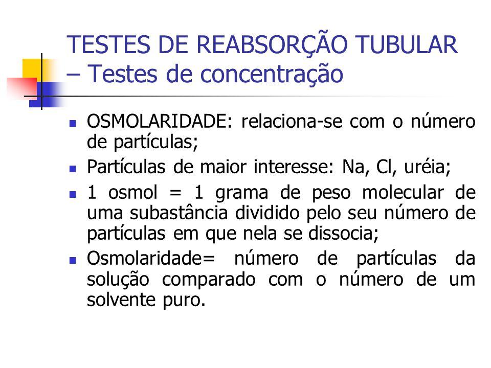 OSMOLARIDADE: relaciona-se com o número de partículas; Partículas de maior interesse: Na, Cl, uréia; 1 osmol = 1 grama de peso molecular de uma subast