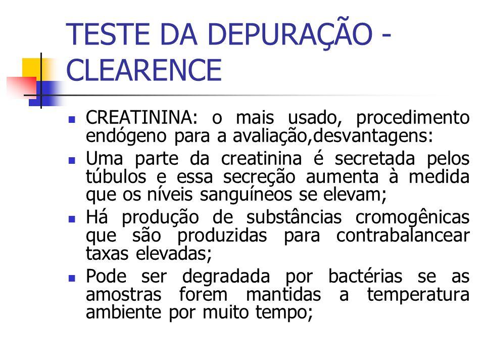 CREATININA: o mais usado, procedimento endógeno para a avaliação,desvantagens: Uma parte da creatinina é secretada pelos túbulos e essa secreção aumen