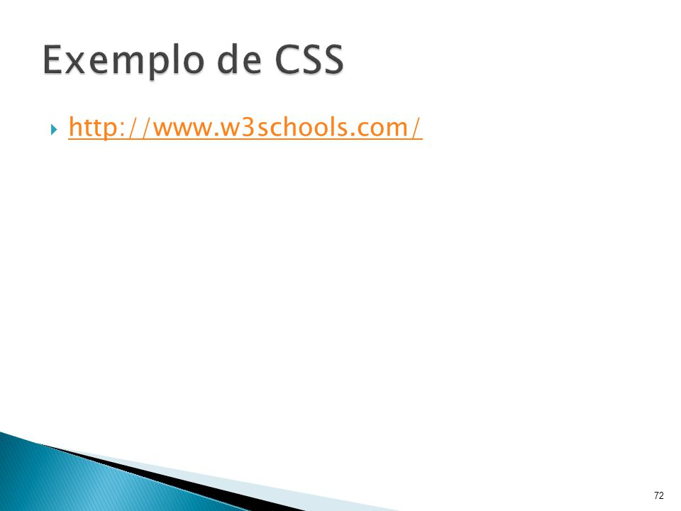  http://www.w3schools.com/ http://www.w3schools.com/ 72