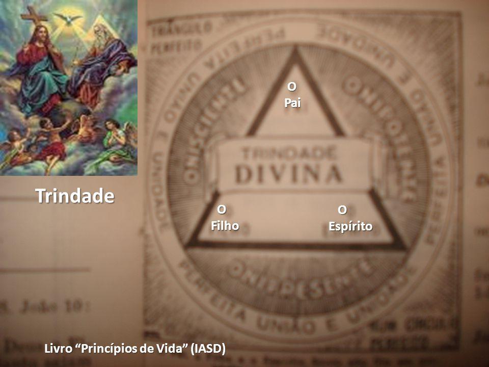 Livro Princípios de Vida (IASD) O Pai Filho Espírito Espírito Trindade