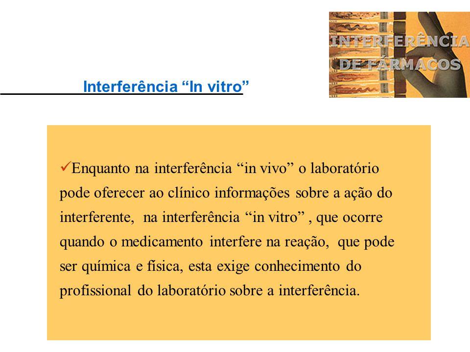 """As drogas podem causar problemas nas investigações químicas de duas diferentes maneiras: a) """"In vitro"""" - ou seja, interferência metodológica. b) """"In v"""