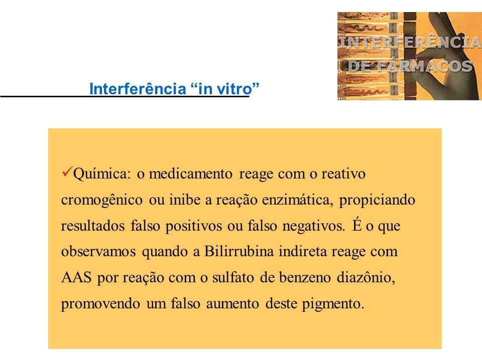 """Enquanto na interferência """"in vivo"""" o laboratório pode oferecer ao clínico informações sobre a ação do interferente, na interferência """"in vitro"""", que"""