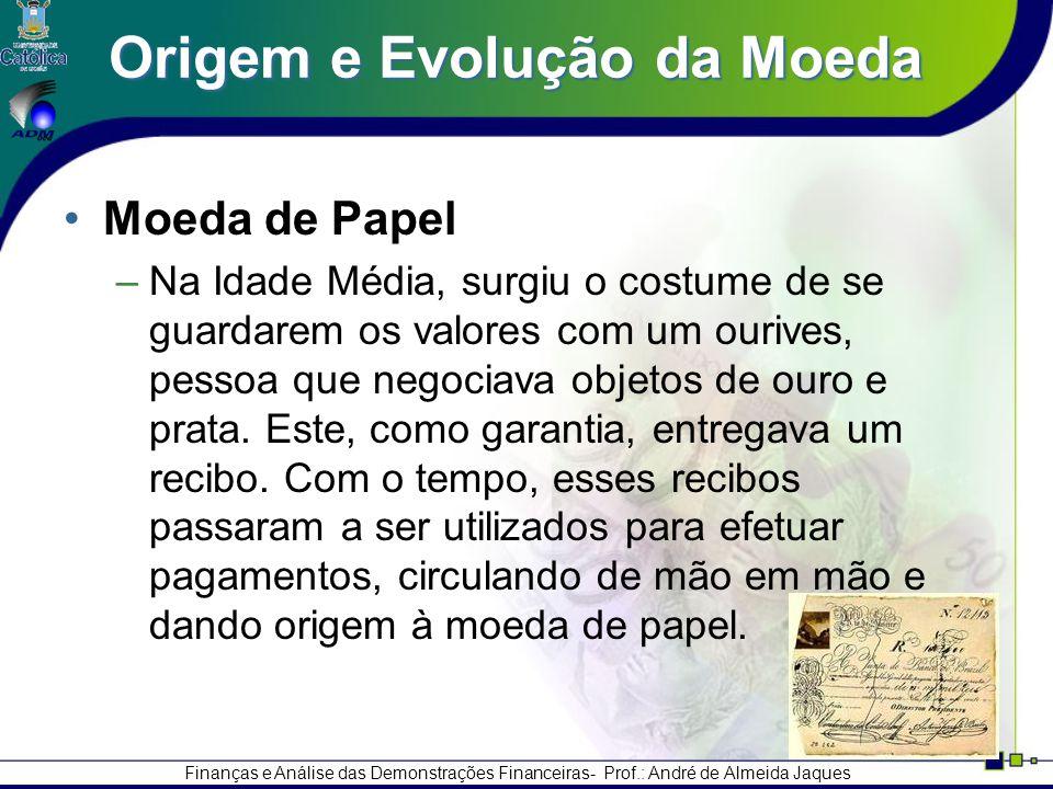 Finanças e Análise das Demonstrações Financeiras- Prof.: André de Almeida Jaques Processo de Tomada de Decisão Obtenção das InformaçõesElaboração de Previsões Escolha da OpçãoImplantação da Decisão Avaliação do Desempenho Feedback Etapa 1 Etapa 2 Etapa 3 Etapa 4 Etapa 5