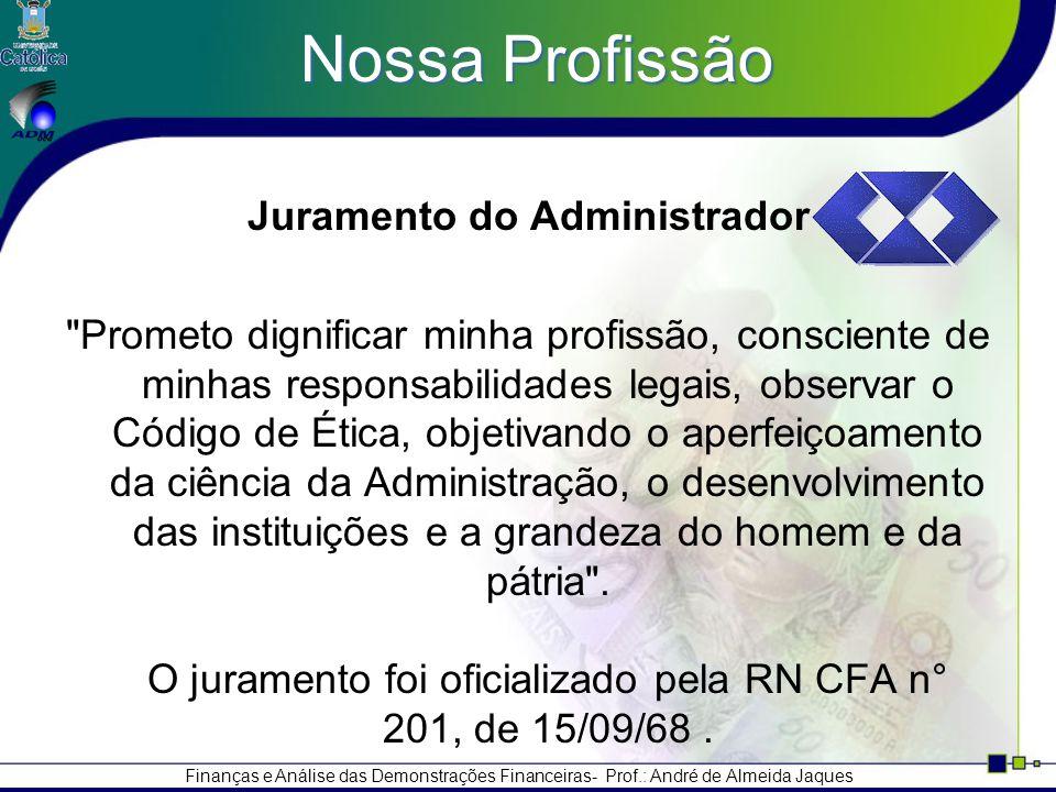 Finanças e Análise das Demonstrações Financeiras- Prof.: André de Almeida Jaques Funções de Finanças