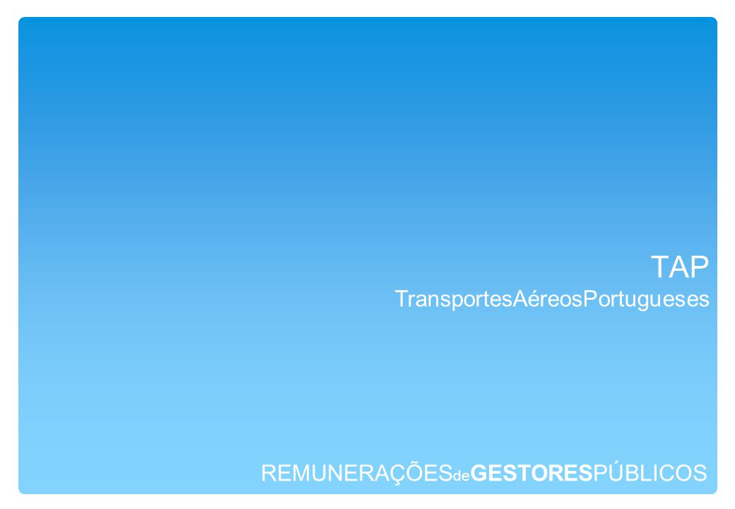 REMUNERAÇÕES de GESTORESPÚBLICOS TAP TransportesAéreosPortugueses