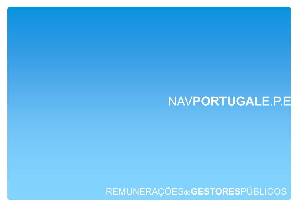 REMUNERAÇÕES de GESTORESPÚBLICOS NAVPORTUGALE.P.E