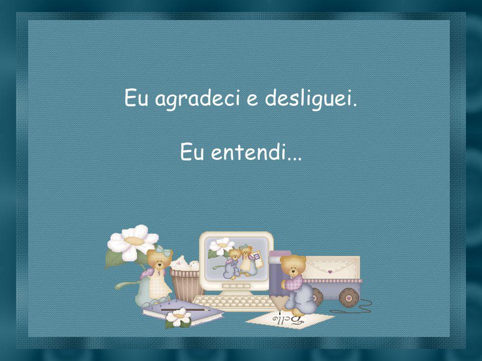 Slide feito por luannarj@uol.com.brluannarj@uol.com.br A mensagem dizia: