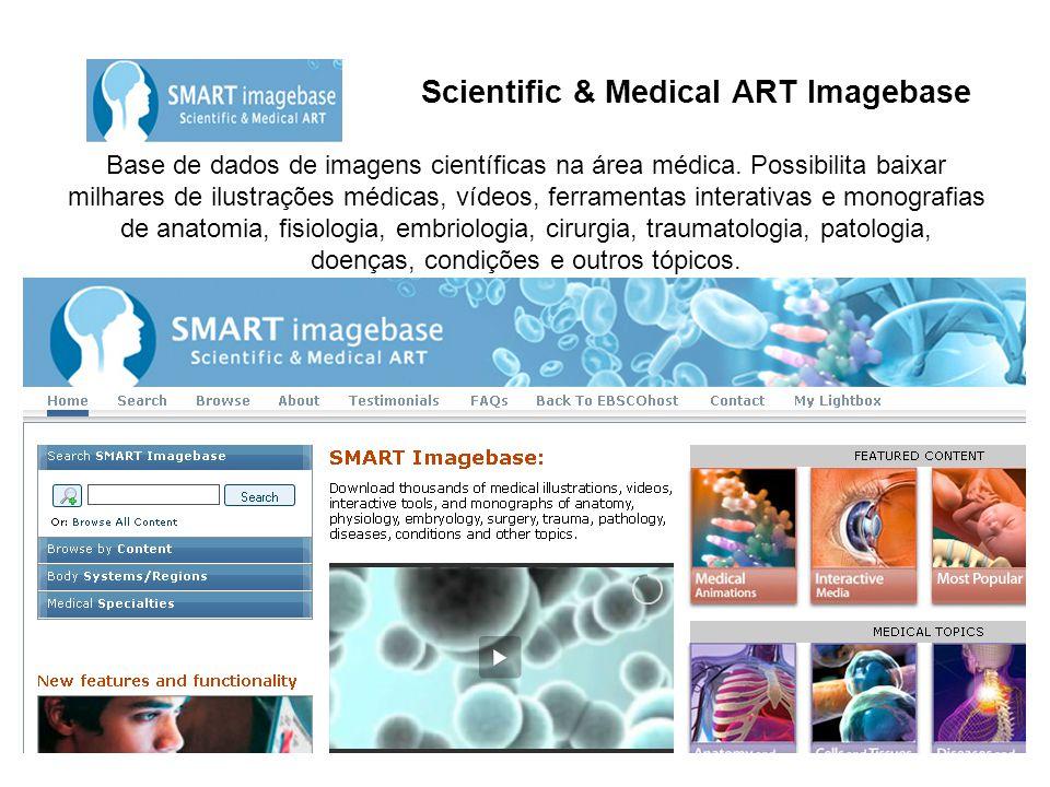Scientific & Medical ART Imagebase Base de dados de imagens científicas na área médica. Possibilita baixar milhares de ilustrações médicas, vídeos, fe