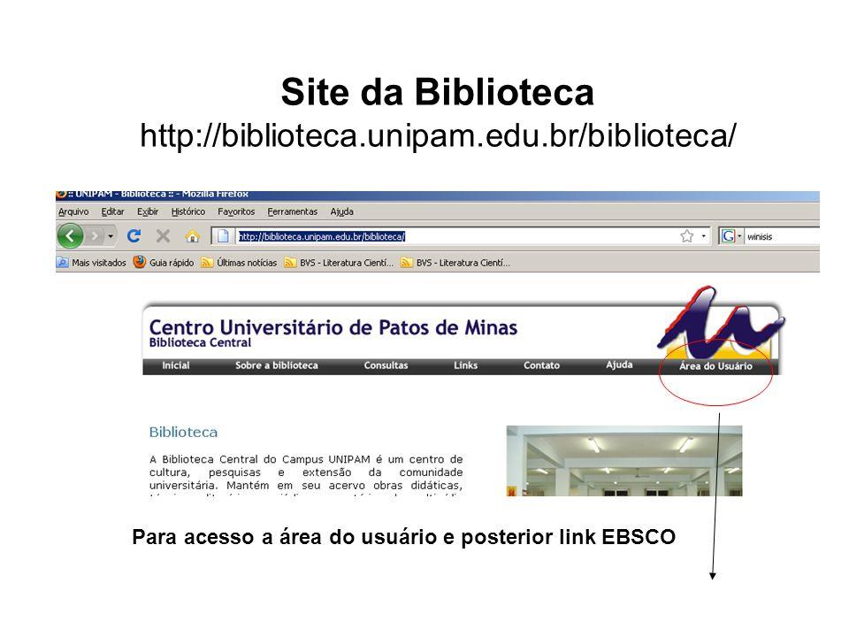 Para acesso a área do usuário e posterior link EBSCO Site da Biblioteca http://biblioteca.unipam.edu.br/biblioteca/