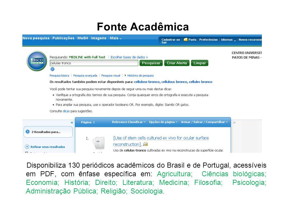 Fonte Acadêmica Disponibiliza 130 periódicos acadêmicos do Brasil e de Portugal, acessíveis em PDF, com ênfase específica em: Agricultura; Ciências bi