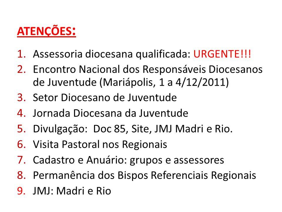 ATENÇÕES : 1. Assessoria diocesana qualificada: URGENTE!!.