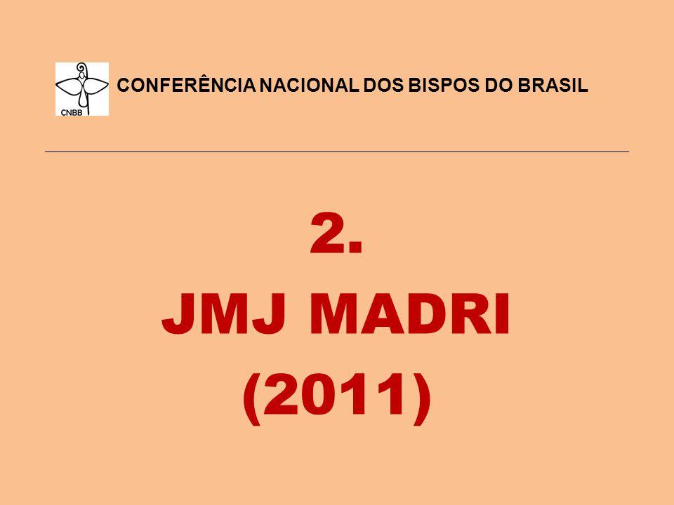 2. JMJ MADRI (2011) CONFERÊNCIA NACIONAL DOS BISPOS DO BRASIL