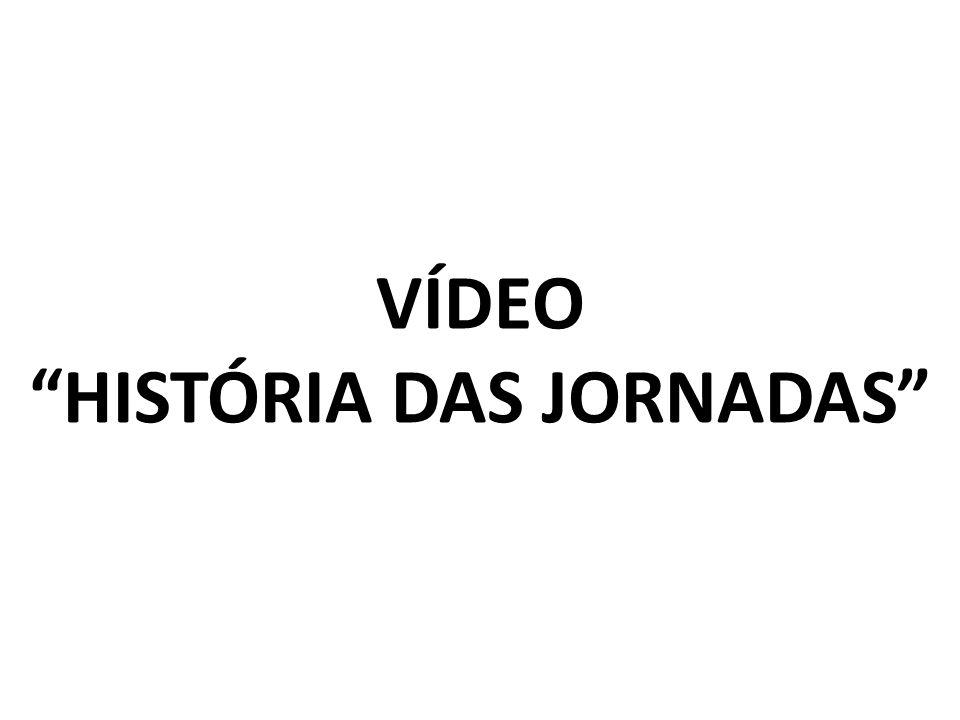 VÍDEO HISTÓRIA DAS JORNADAS
