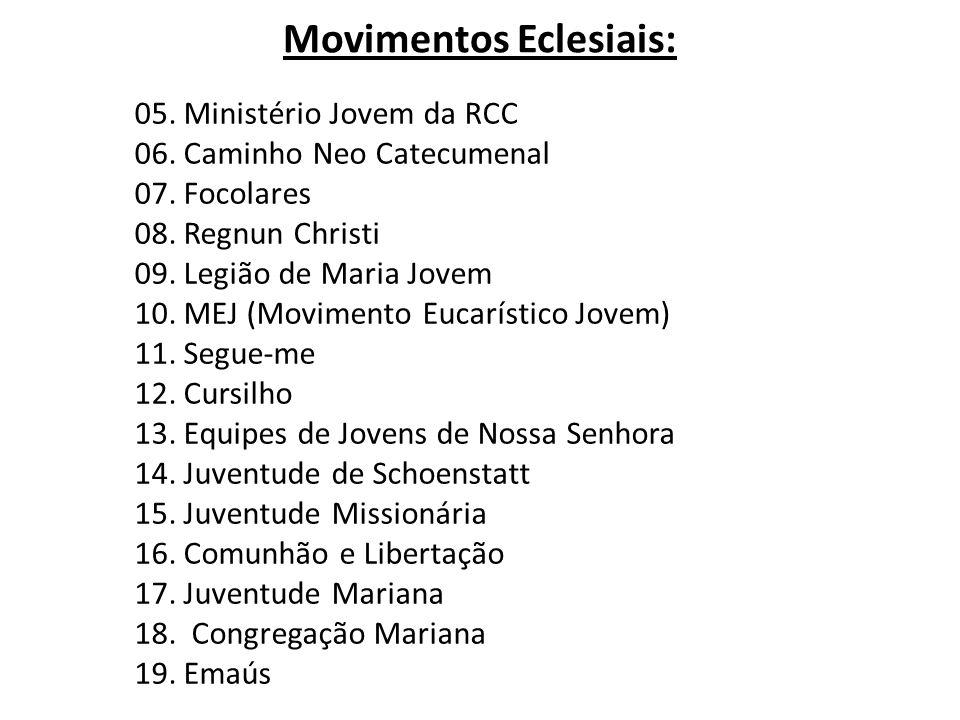 05. Ministério Jovem da RCC 06. Caminho Neo Catecumenal 07.