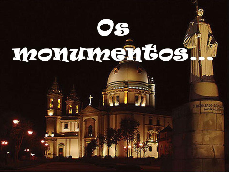 Os monumentos…